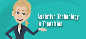 Assistive Technology in Transition